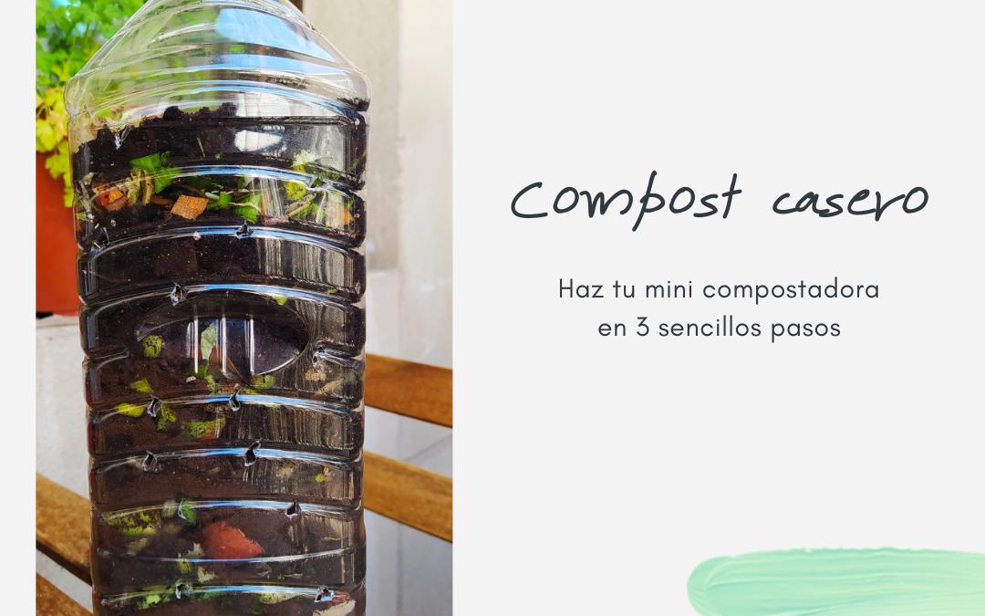 Compost casero. Haz tu mini compostadora en 3 pasos
